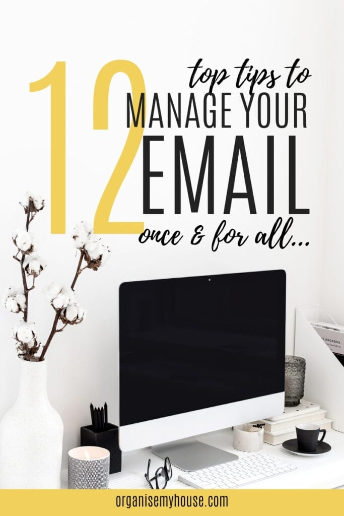 Top 12 Tips For Managing Your Email Once And For All