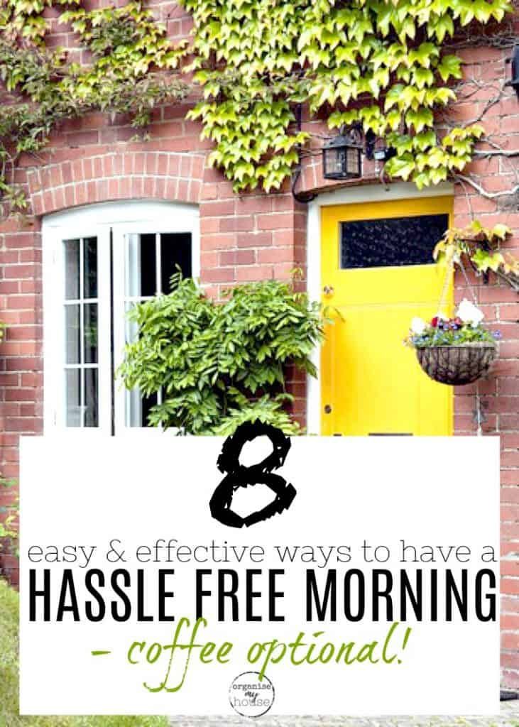 "Yellow front door and brick house with wording overlay for article title ""have a hassle free morning"""