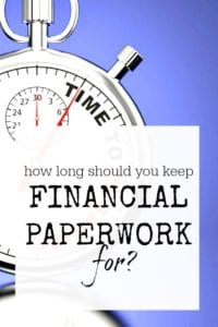 How long should you keep financial paperwork for, and what papers should you keep? - tips to help work things out once and for all.