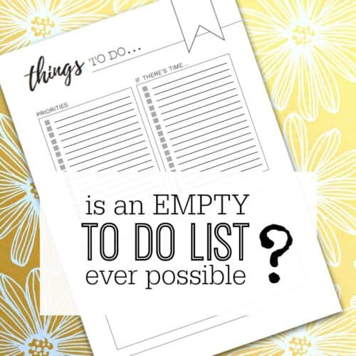 Empty TO DO list - is it possible?