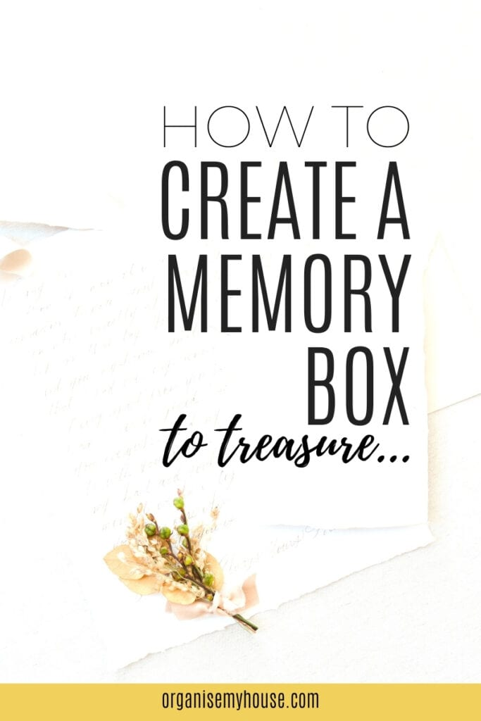 How To Organise Your Memories - Creating A Memory Box