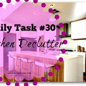 Daily Task 30 - kitchen declutter