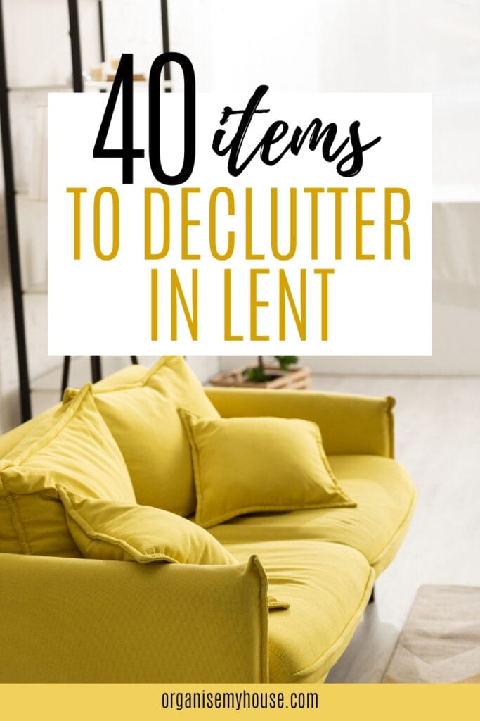 40 Items To Declutter From Your Life This Lent