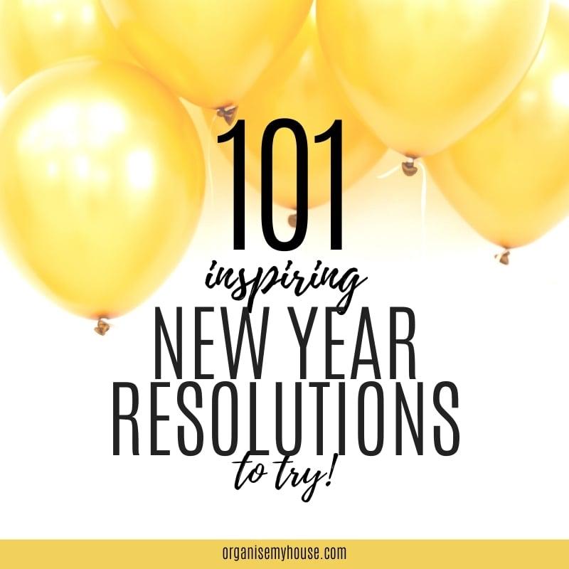 101 Inspiring New Years Resolution Ideas