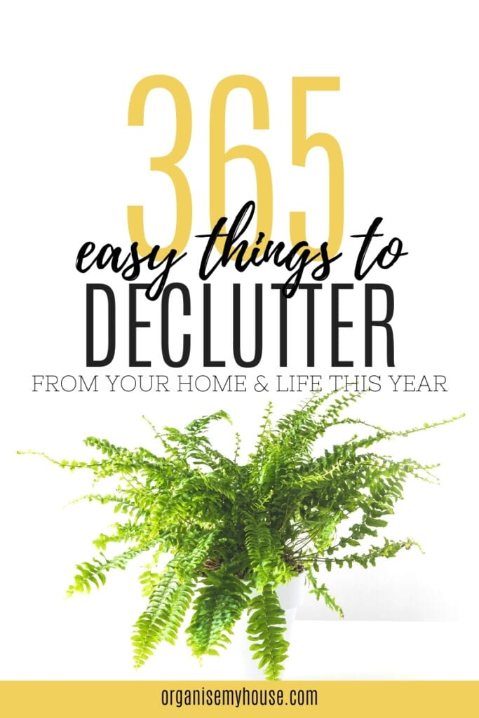 365 Things To Declutter From Your Home And Life This Year