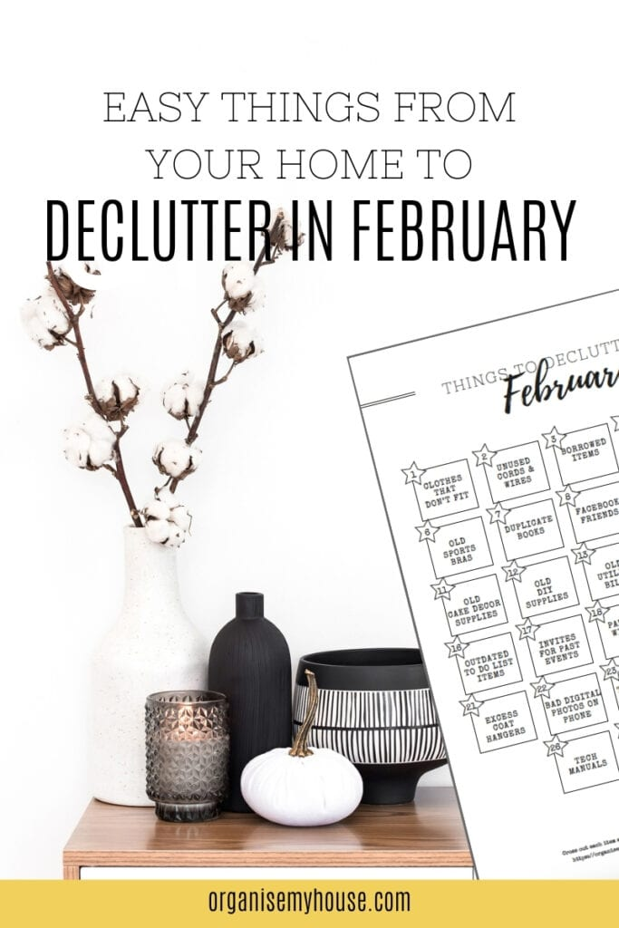 28 Things To Remove From Your Home And Life In February - Free Printable