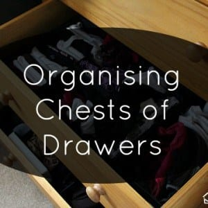 How to get chests of drawers organised - clothes organising via www.organisemyhouse.com