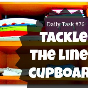 Tacke the linen cupboard - daily task from organisemyhouse.com