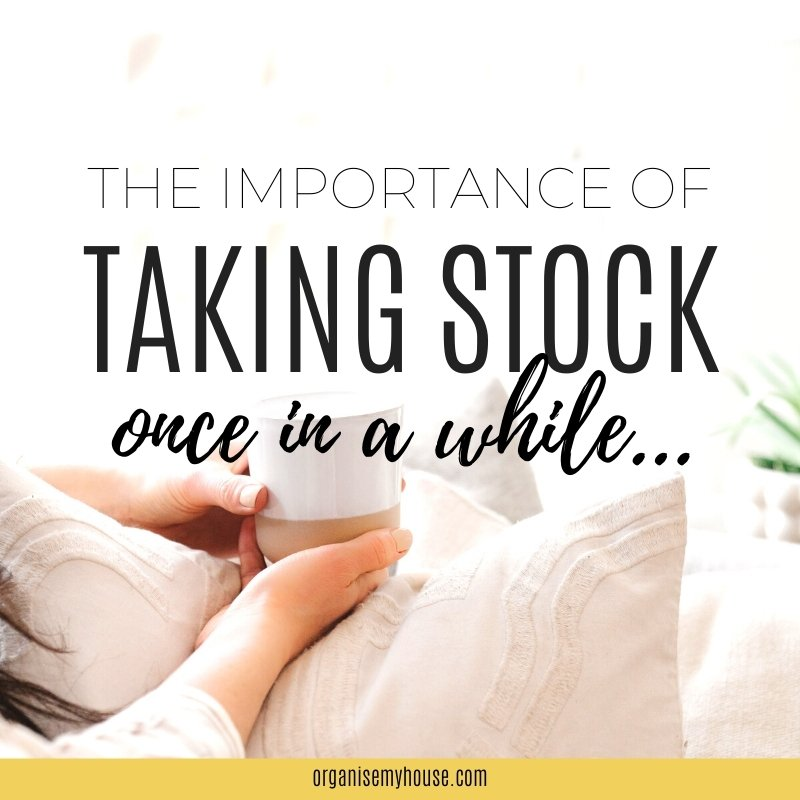 The Importance Of Taking Stock Once In A While