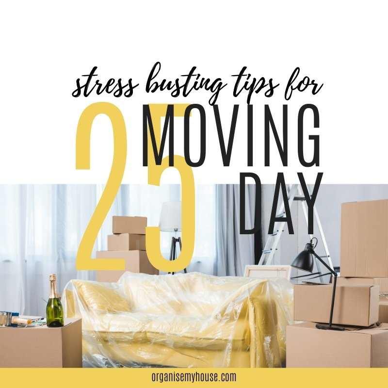 25 Stress Busting Tips For Moving Day