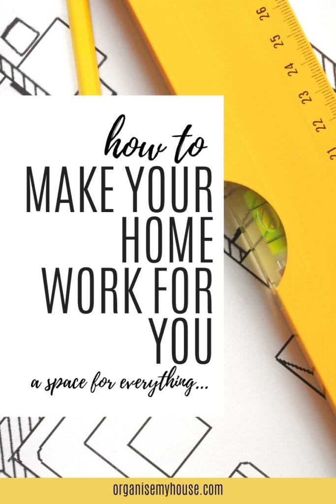 A Space For Everything - How To make Your Home Work For You