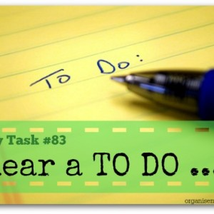Clear off one thing from your TO DO list - one of the daily task series from organisemyhouse.com