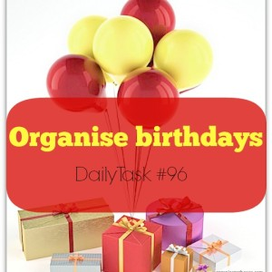 Organise birthdays into your diary - daily task from organisemyhouse.com