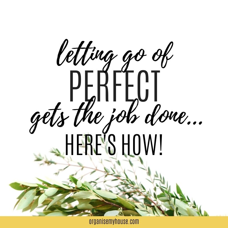 Let Go Of Perfect And Get More Done