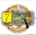 7 ways to make meal prep easy