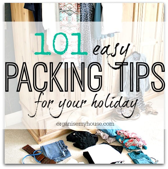 101 EASY PACKING TIPS FOR YOUR HOLIDAYS