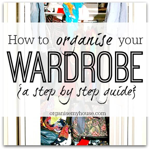 How To Organise Your Wardrobe So You Can Find What Need