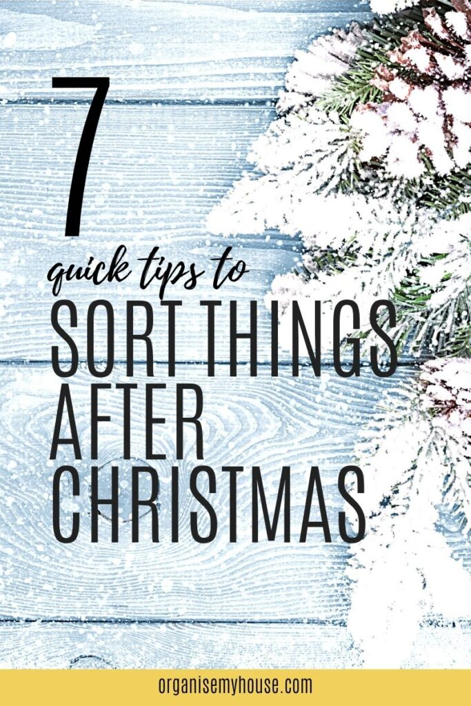 7 Quick Tips for Sorting Things Out After Christmas