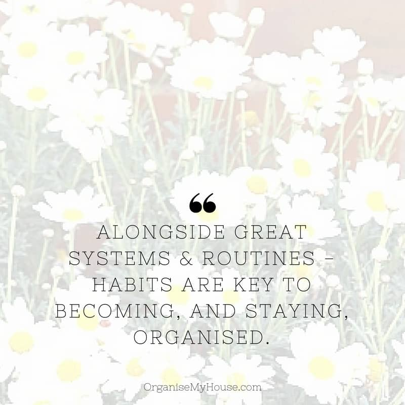 Great life quote from Organise My House - all about routines