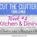 cut the clutter challenge - week 4 - kitchen and dining room