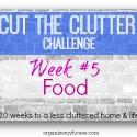 cut the clutter challenge - decluttering food - week 5