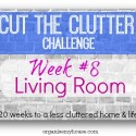 cut the clutter challenge week 8 - living rooms