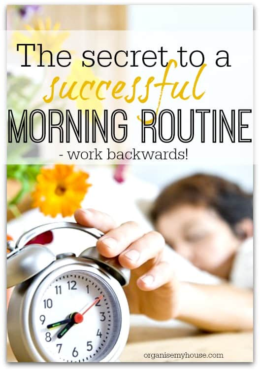 The Secret To A Successful Morning Routine - Work Backwards