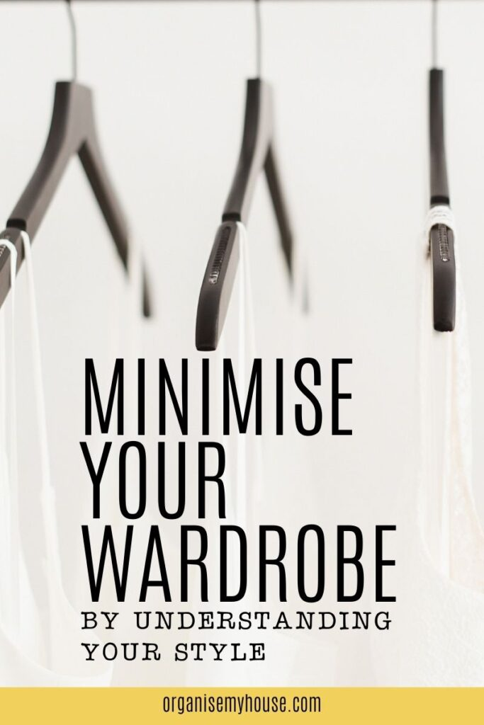 How To Minimise Your Wardrobe By Understanding Your Style