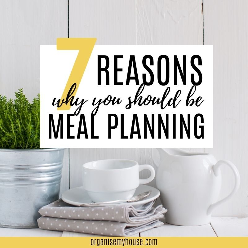 7 Reasons You Should Be Meal Planning