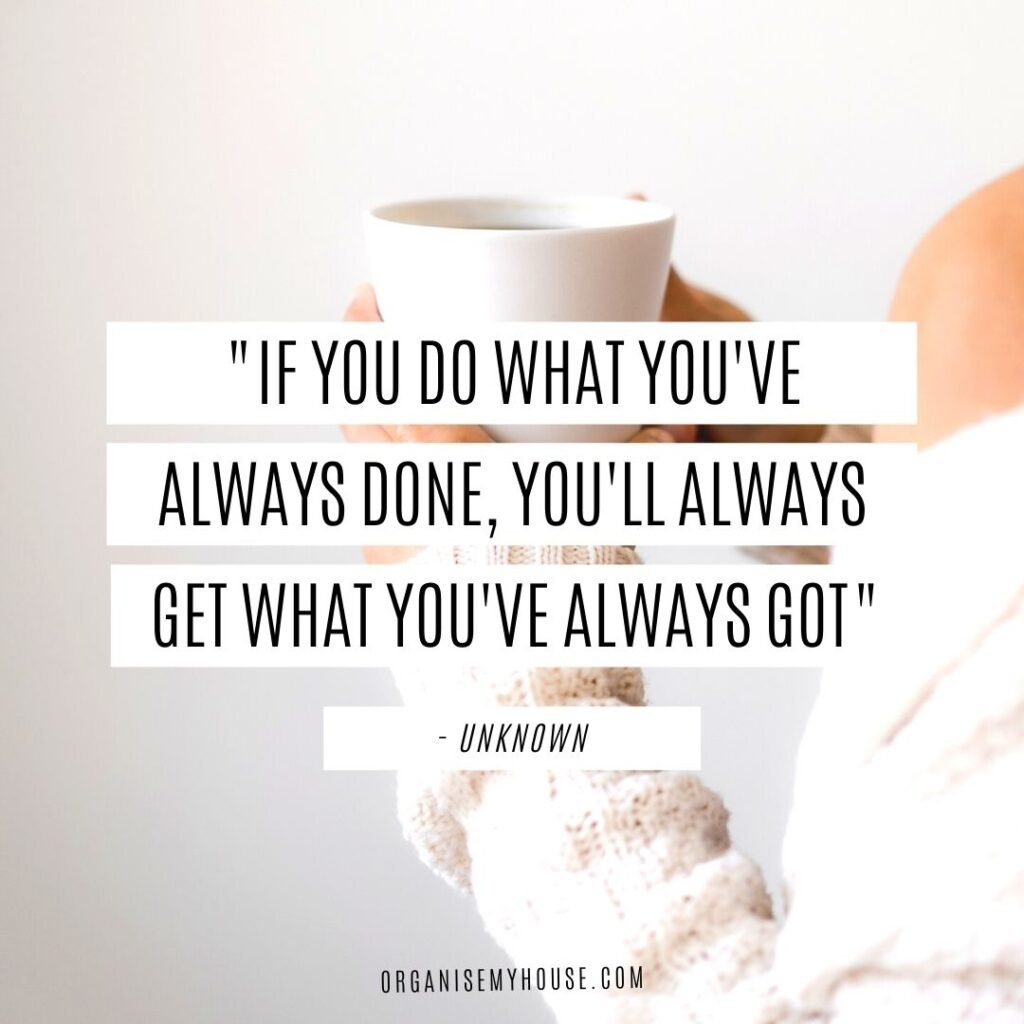 Quote - if you do what you've always done