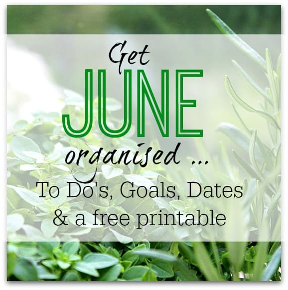 Get June organised - to dos, printable and much more to make June your most organised