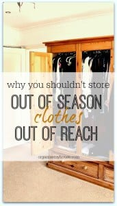 Why storing out of season clothes out of reach is not ideal, and how you can avoid it whenever possible