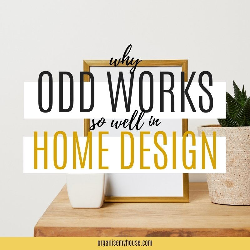 Why Odd Works So Well In Home Design