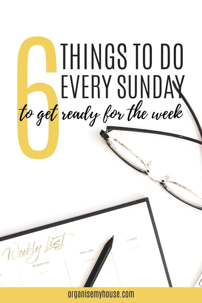6 Things To Do Every Sunday To Be Prepared For The Week Ahead