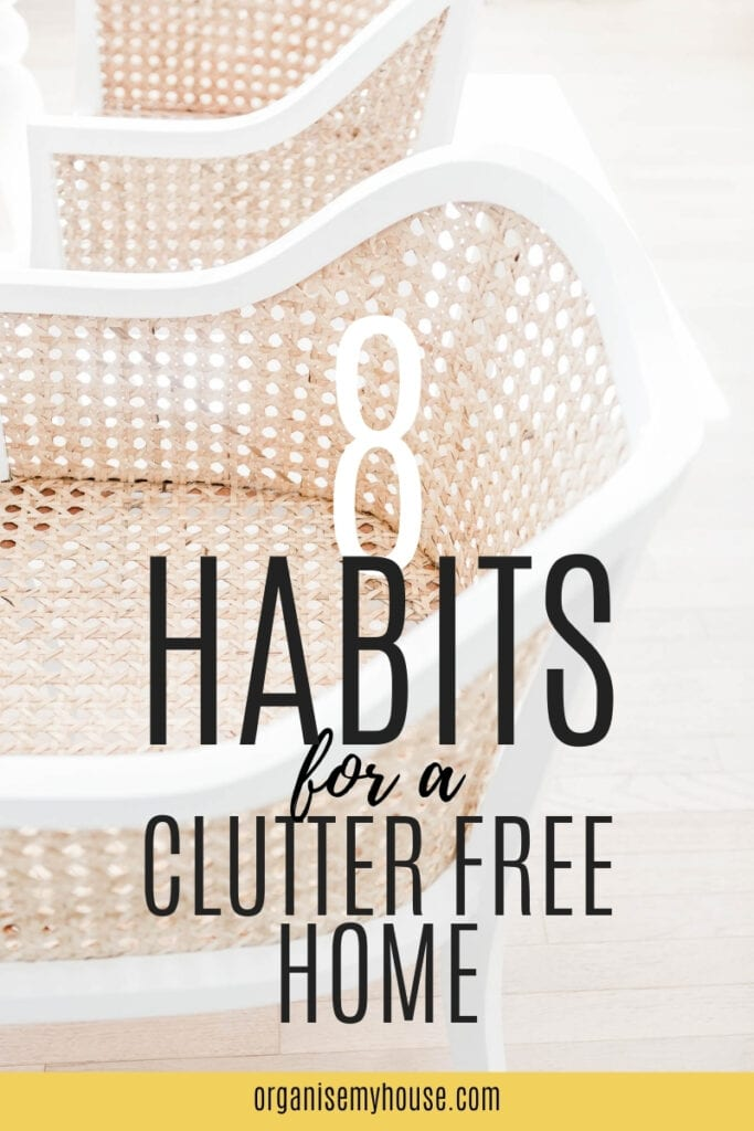 8 Habits For A Clutter Free Home