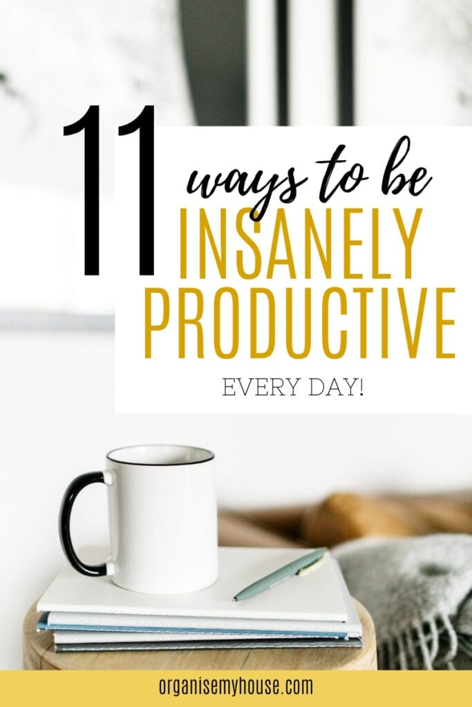 9 Ways To Be Insanely Productive Every Day