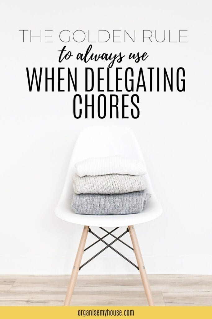 The Golden Rule To Always Use When Delegating Chores