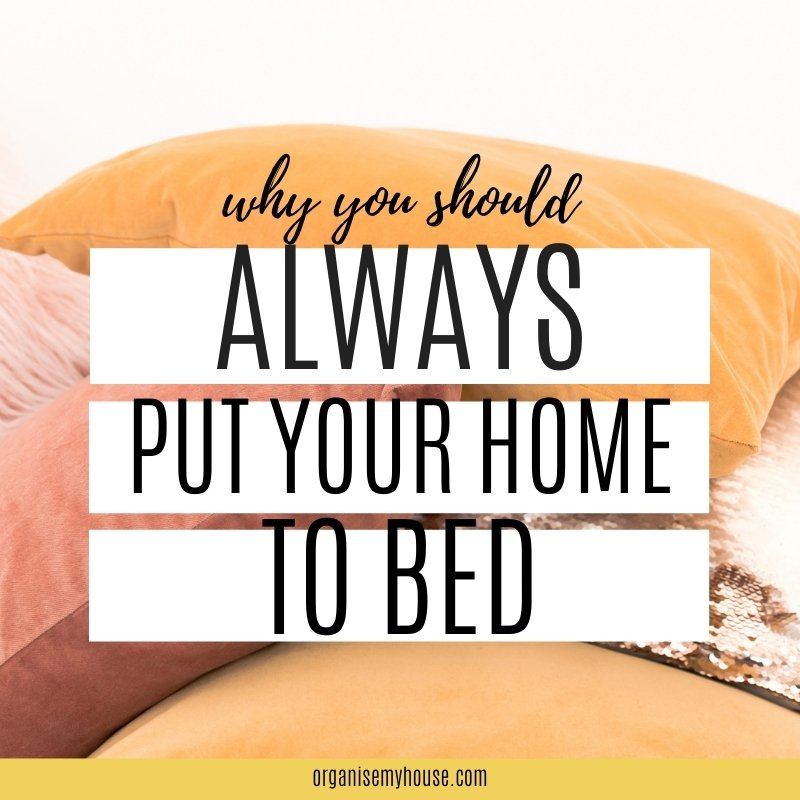 Why You Should Always Put Your Home To Bed