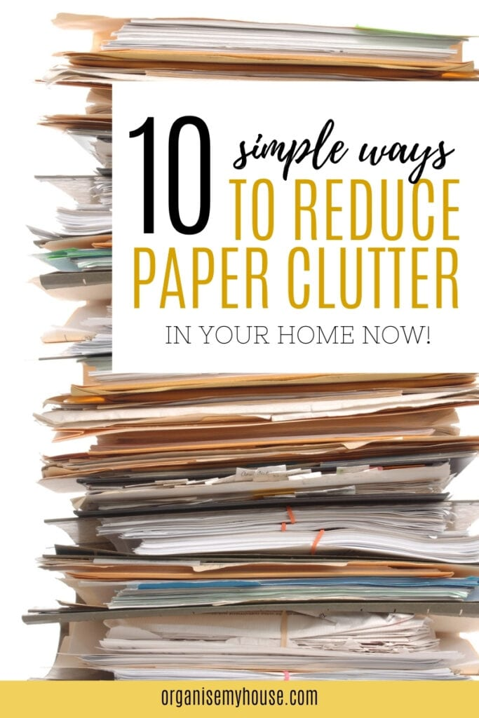 10 Ways To Reduce The Paper Clutter In Your Home Right Now