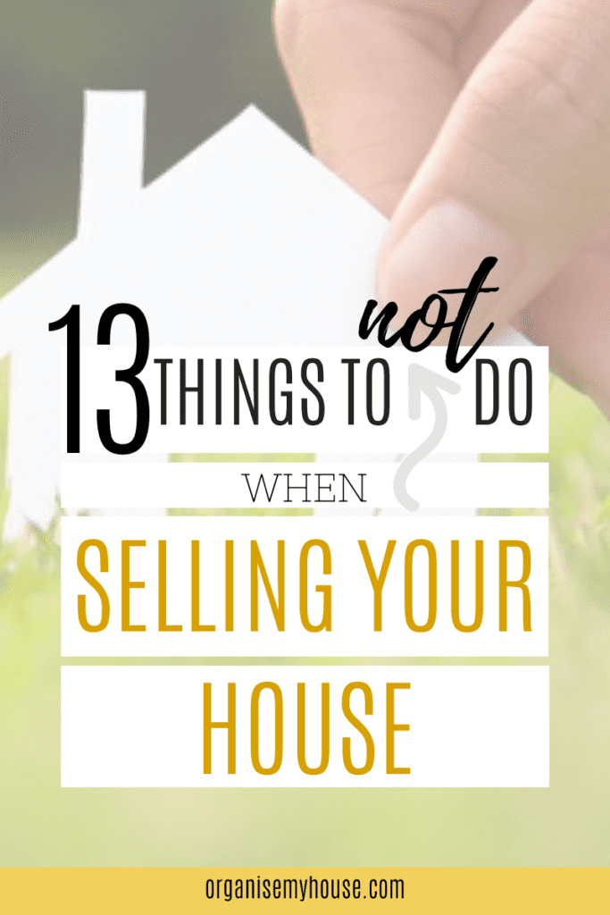 13 things to NOT do when selling your home