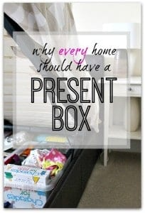 Present box - why every home should have one, what you can keep in it, and lots of tips and tricks