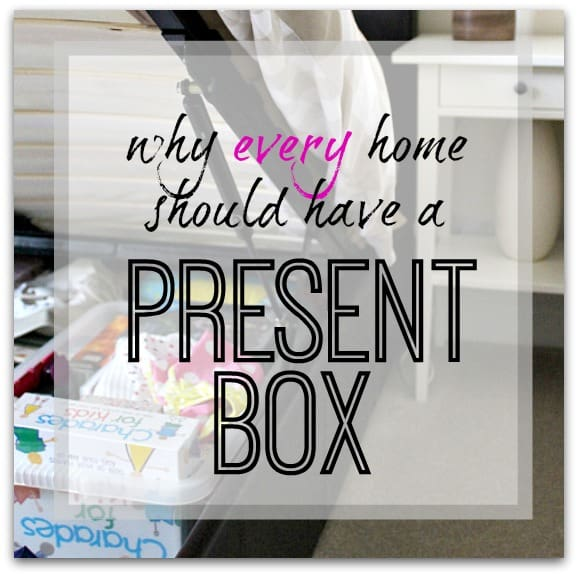 Why every home should have a Present Box…