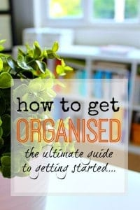 How to get organised - the ultimate guide to getting started. A roundup of the best posts to help you get more organised