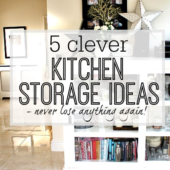 5 Clever Kitchen Storage Ideas To Transform Your Kitchen And Make Things Easier