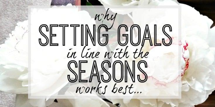 Why setting goals each season works best