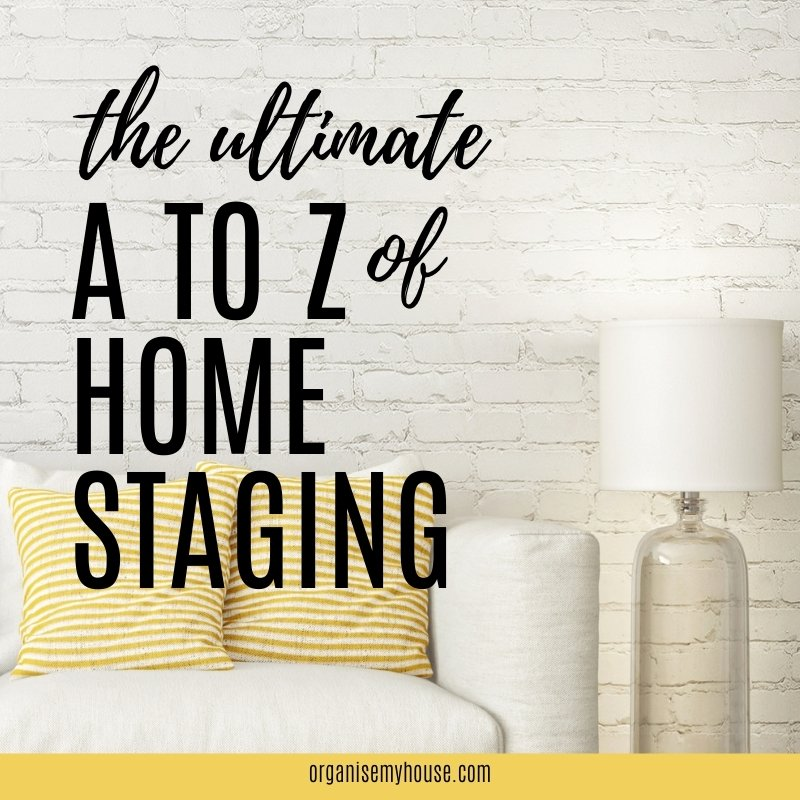 The Ultimate A To Z Of Home Staging