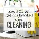 Avoiding cleaning distractions