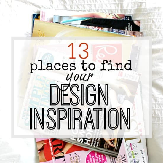 13 PLACES TO FIND DESIGN INSPIRATION FOR YOUR HOME