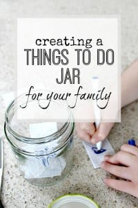 "Creating a ""Things to do"" jar - how it can help your family in all sorts of ways - get creative and make one today!"