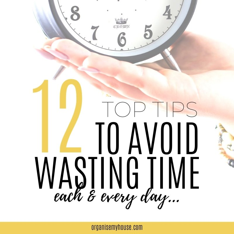 The Top 12 Time Wasters And How To Avoid Them
